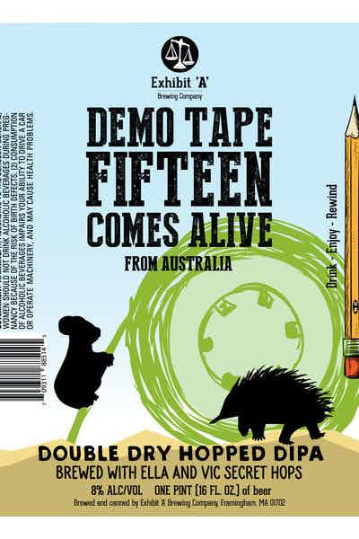 Exhibit A Demo: Tape Fifteen Comes Alive From Australia Double IPA