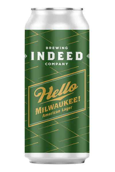 Indeed Hello Milwaukee American Lager
