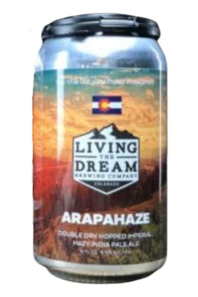 Living The Dream Arapahaze